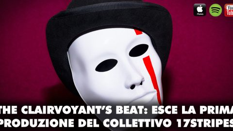 The Clairvoyant's Beat: esce il debut del collettivo 17Stripes