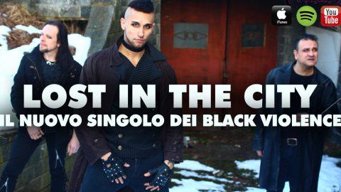 LOST IN THE CITY: DOPO IL TOUR TEDESCO I BLACK VIOLENCE TORNANO SULLE RADIO ITALIANE CON IL NUOVO SINGOLO.
