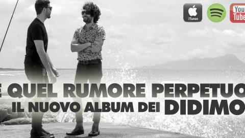"""""""E QUEL RUMORE PERPETUO"""": IL RICERCATO MELTIN POT MUSICALE DEI DIDIMOI NELL'ALBUM D'ESORDIO."""