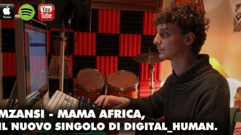 Mzansi – Mama Africa: un viaggio fra i canti popolari africani per il nuovo singolo di digital_human