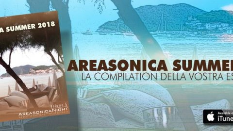 Esce Areasonica Summer 2018, la compilation della vostra estate indie nei due volumi Italy e World.