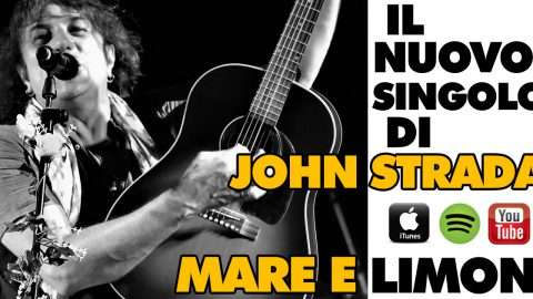 """""""MARE E LIMONI"""": E' IN RADIO IL NUOVO SINGOLO DI JOHN STRADA."""