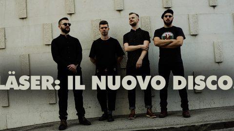 LÄSER: VIA AL LANCIO DELL'ALBUM OMONIMO.
