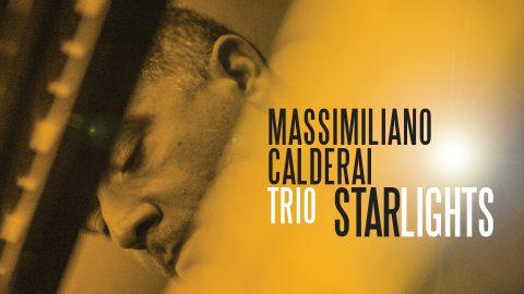 Rilasciato il nuovo album Starlights: arriva il jazz del Massimiliano Calderai Trio.