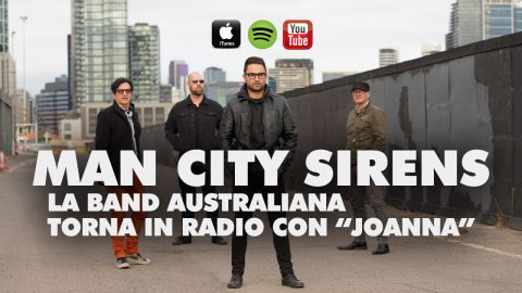 "MAN CITY SIRENS: LA BAND AUSTRALIANA TORNA IN RADIO CON ""JOANNA""."