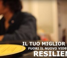 """Fuori """"Il Tuo Miglior Difetto"""", il nuovo videoclip dei Resilience!"""