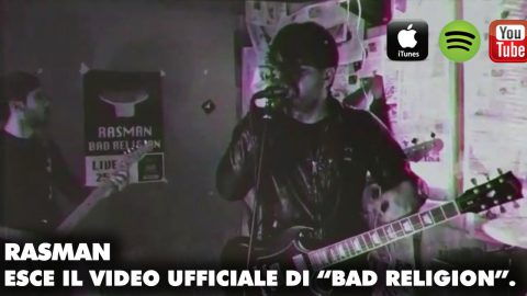 """""""Bad Religion"""", fuori il videoclip del nuovo singolo dei Rasman"""