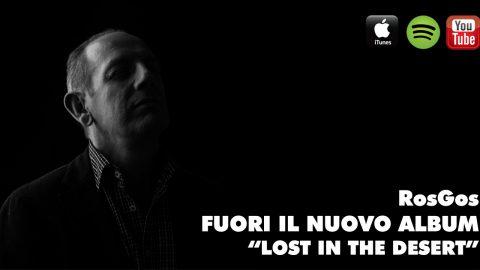 Maurizio Vaiani aka RosGos esce con il nuovo album Lost in the desert