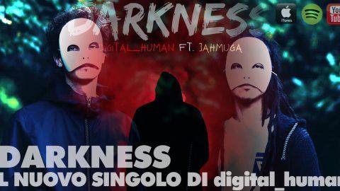 DARKNESS: IL NUOVO SINGOLO DI DIGITAL_HUMAN CON LA PARTECIPAZIONE DEL RAPPER EQUADOREGNO JAHMUGA.