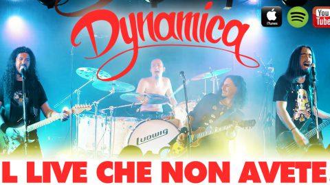 """""""IL LIVE CHE NON AVETE"""" ADESSO C'È. TORNANO I DYNAMICA CON L'ALBUM TUTTO DAL VIVO CHE FARÀ IMPAZZIRE GLI AMANTI DEL ROCK."""