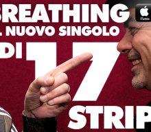 """""""BREATHING"""": IL NUOVO SINGOLO DEI 17STRIPES PER CHIUDERE IN BELLEZZA IL 2020."""